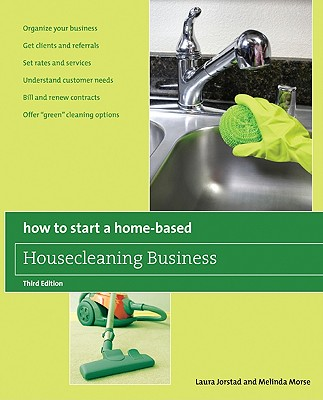 How to Start a Home-Based Housecleaning Business By Jorstad, Laura/ Morse, Melinda
