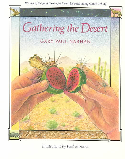 Gathering the Desert. By Nabhan, Gary Paul