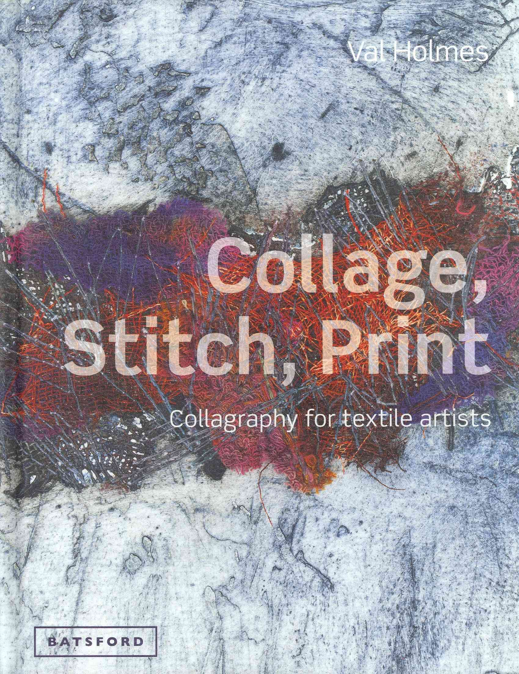 Collage, Stitch, Print By Holmes, Val